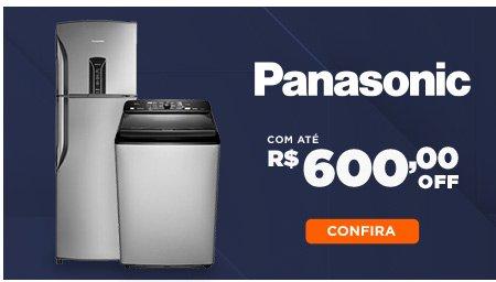 Panasonic com até R$ 600 OFF
