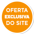 Oferta Exclusiva do Site - Até 30/09/2020